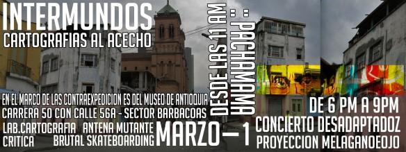 www.intermundos-alacecho.tk Estaremos en una esquina del sector de barbacoas en el centro de Medellin que guarda el pasado y presente de esta ciudad. Pinta >> Pachamama Aka J.f velez. Concierto >> Desadaptadoz >> Despues de las 6pm Poryeccion / mapeo >> Melaganodeojo